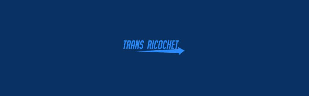 TRANS RICOCHET